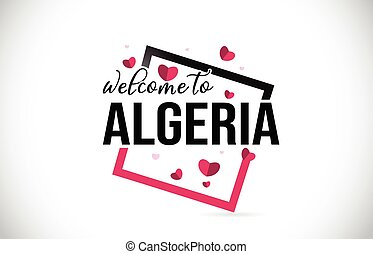 Algeria Welcome To Word Text with Handwritten Font and Red Hearts Square.