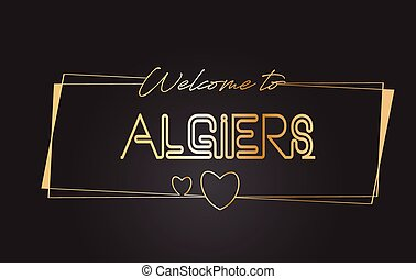 Algiers Welcome to Golden text Neon Lettering Typography Vector Illustration.