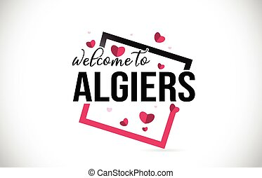 Algiers Welcome To Word Text with Handwritten Font and Red Hearts Square.