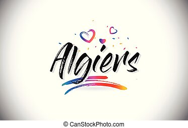 Algiers Welcome To Word Text with Love Hearts and Creative Handwritten Font Design Vector.