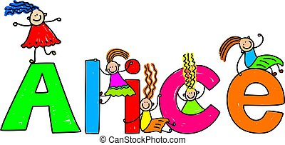 alice - Happy little girls climbing over the childs name...