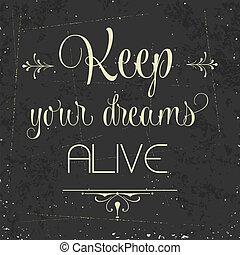 """alive"""", citação, tipográfico, fundo, """"keep, seu, sonhos"""