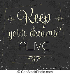 """alive"""", cita, tipográfico, plano de fondo, """"keep, su, sueños"""