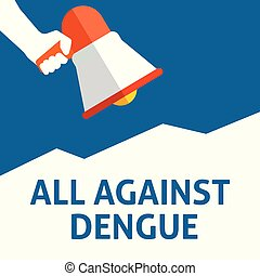 ALL AGAINST DENGUE Announcement. Hand Holding Megaphone With...