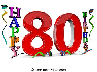 all for the good 80 birthday - a big red 80 between colorful...