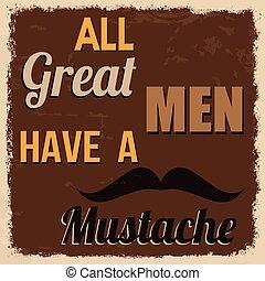 All great men have a mustache retro poster