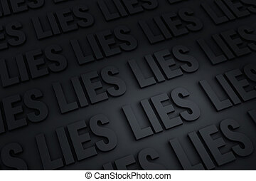 "All Lies - A dark background of gray ""Lies"" receding into..."