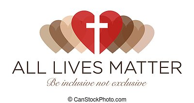 All Lives Matter Banner. Be inclusive not exclusive. Christian cross with skin tone hearts representing love, diversity and equality for all ethnicities. Vector illustration.