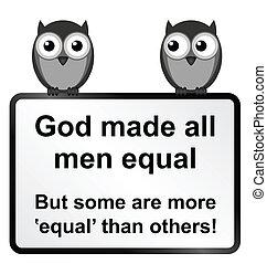 All men equal - Monochrome God made all men equal sign ...