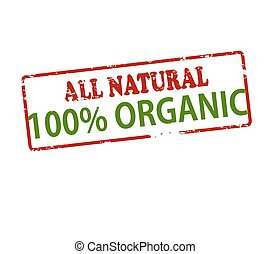All natural one hundred percent organic - Rubber stamp with...