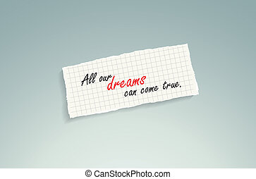 All our dreams can come true. Hand writing text on a piece of math paper on a blue background.