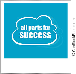 all parts for success words business concept, photo frame isolated on white