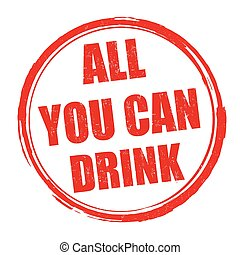 All you can drink sign or stamp on white background, vector...