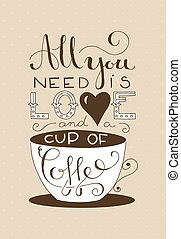 all you need is love and a cup of c - hand lettering of the...