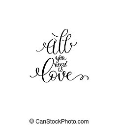all you need is love black and white hand written lettering...