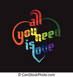 All you need is love - Heart typography. All you need is...