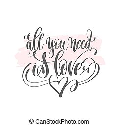 all you need is love - hand lettering poster on pink brush...