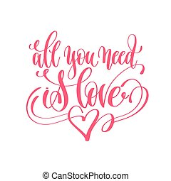 all you need is love - hand lettering love quote to...