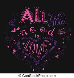 All you need is love, hand written lettering apparel t-shirt...