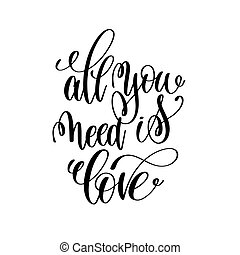 all you need is love handwritten typographic poster, ink...