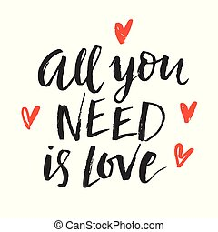 All You Need Is Love trendy quote. Valentines day romantic...