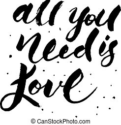 All you need is love lettering - Hand drawn vector...