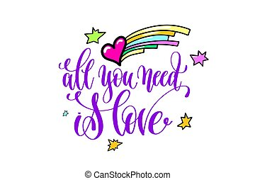 all you need is love - positive hand lettering poster with...