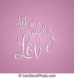 all you need is love text design 0601 - Decorative text...
