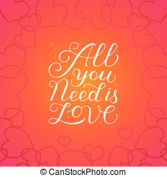 All you need is love - Vector valentine's day greeting card...