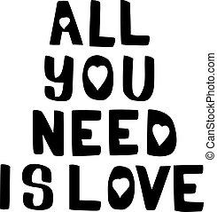 all you need is love brush hand drawn inscription isolated...