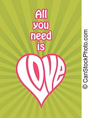All You Need Is Love vector design - All you need is love...