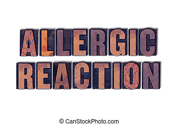 Allergic Reaction Concept Isolated Letterpress Word - The...