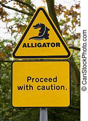Alligator!! - A sign warning of impending doom!