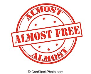Almost free - Rubber stamp with text almost free inside,...