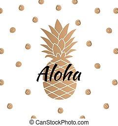 Aloha. Golden Pineapple print. Polka dots. Vector