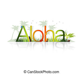 Aloha - Hawaii - High Resolution graphic of the word Aloha...