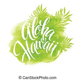Aloha Hawaii illustration, palm leaves watercolor background...