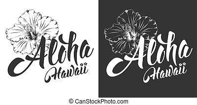 Aloha Hawaii lettering - Aloha Hawaii hand drawn lettering...