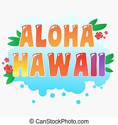 Aloha Hawaii. Typography art.Typography background.