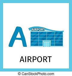 Alphabet card with airport building