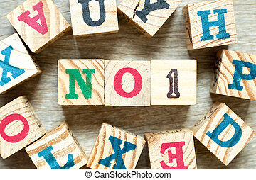 Alphabet letter block in word no 1 (number one) with another on wood background