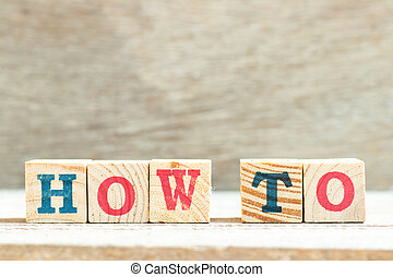 Alphabet letter in word how to on wood background