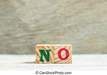 Alphabet letter in word no on wood background