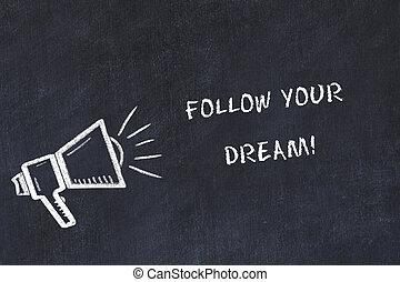 altoparlante, schizzo, motivazionale, consiglio gesso, frase, seguire, sogno, tuo