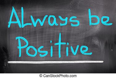 always, γίνομαι , γενική ιδέα , θετικός