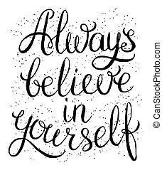 always, 信じなさい, あなた自身