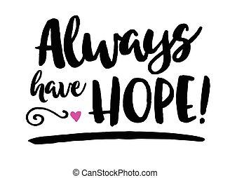 always, 持ちなさい, 希望