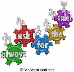 Always Ask for the Sale People Climbing Gears Close Deal - ...