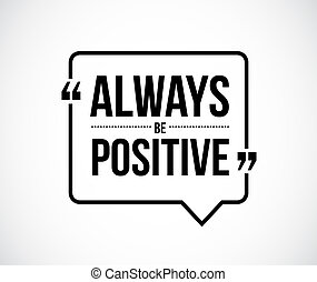 always be positive quote illustration design graphic