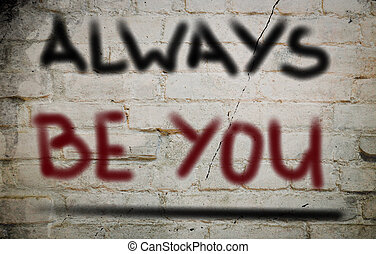 Always Be You Concept